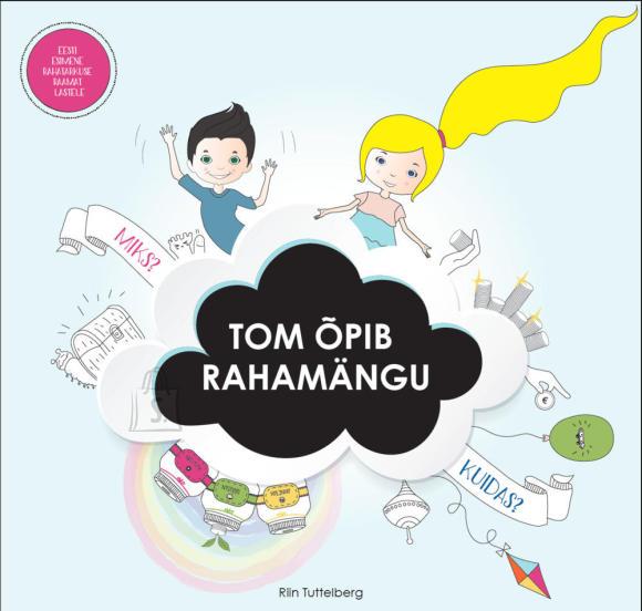 """Lasteraamat """"Tom õpib rahamängu"""""""