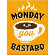 NostalgicArt magnet Monday you bastard