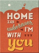 NostalgicArt magnet Home is wherever I'm with you