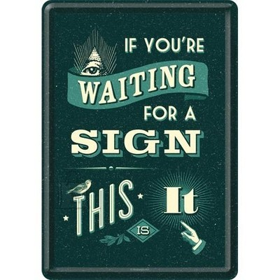 NostalgicArt metallist postkaart If you're waiting for a sign...