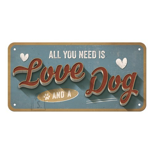 Metallplaat 10x20 cm / All you need is Love and a Dog