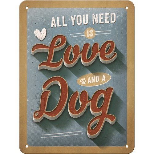 Metallplaat 15x20cm / All you need is Love and a Dog