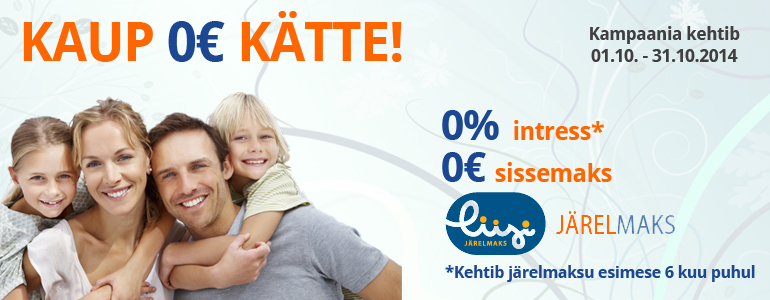 Kaup 0€ kätte. Liisi järelmaksuga 6 kuud 0% intress + 0% sissemakse!